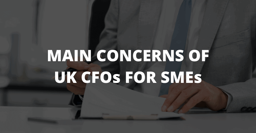 Main Concerns Of UK CFOs For SMEs